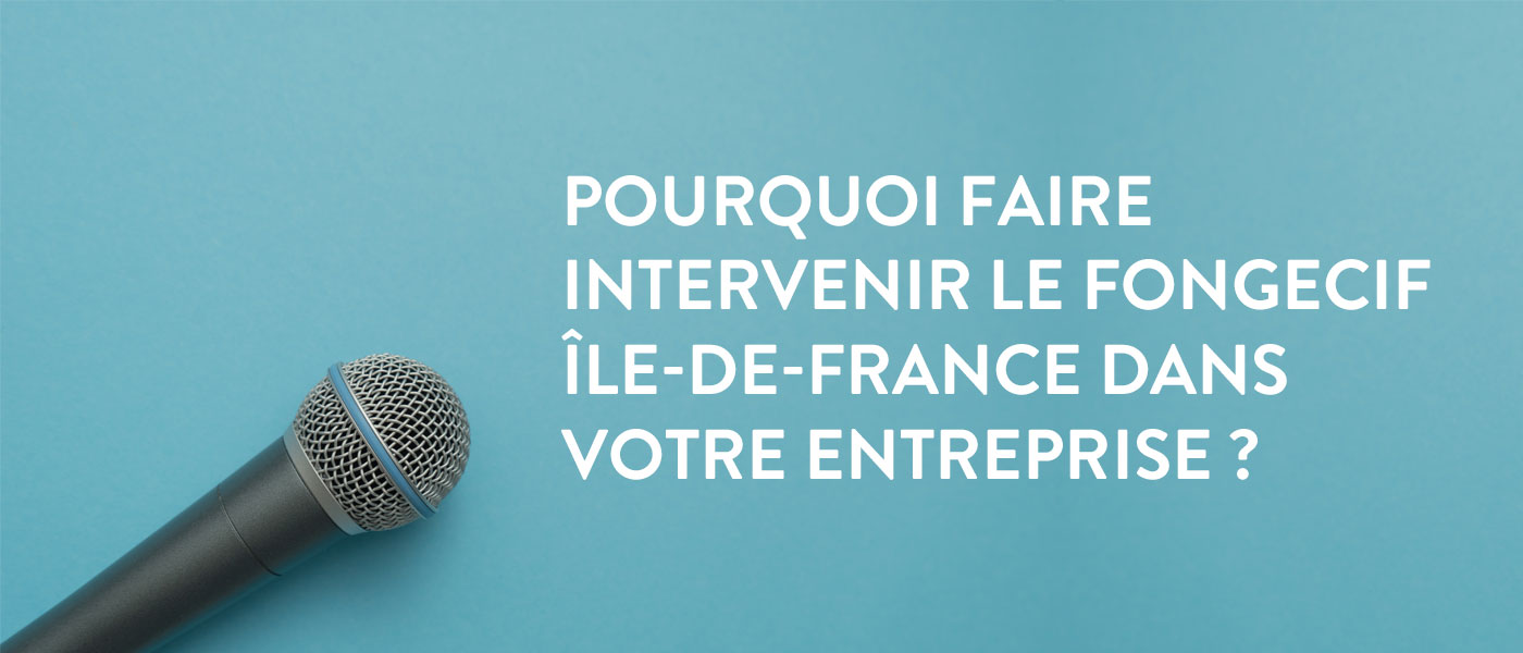 Pourquoi-faire-intervenir-le-Fongecif-île-de--France-dans-votre-entreprise