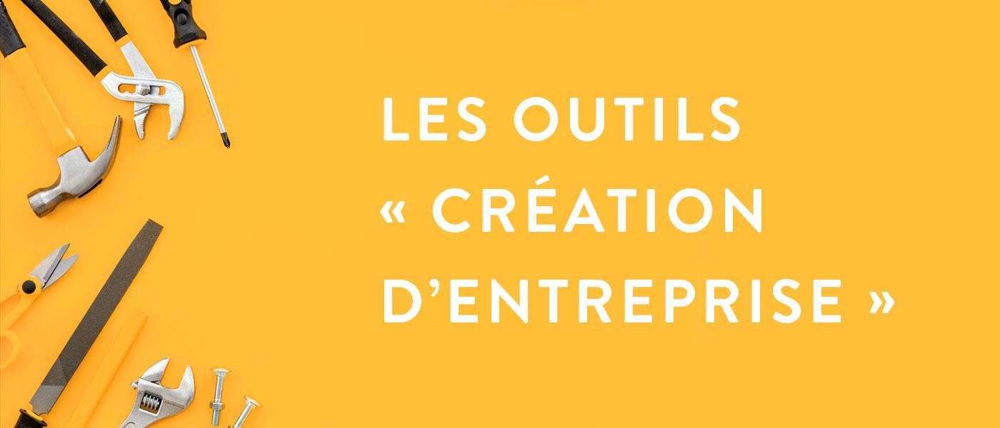 Les-outils-création-d'entreprise